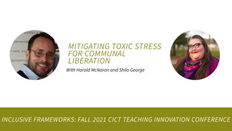 Thumbnail for entry Mitigating Toxic Stress for Communal Liberation with Harold McNaron and Shilo George