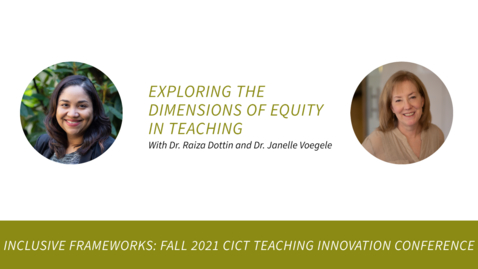 Thumbnail for entry Exploring the Dimensions of Equity in Teaching with Dr. Raiza Dottin and Dr. Janelle Voegele