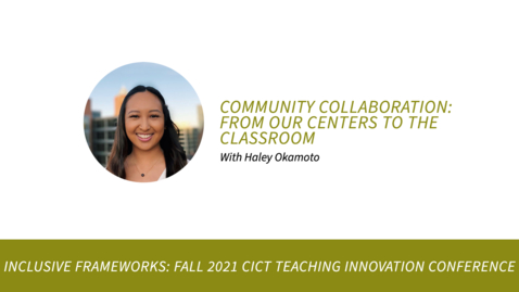 Thumbnail for entry Community Collaboration: From our Centers to the Classroom with Haley Okamoto