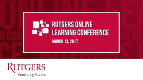 Thumbnail for entry Highlights: Rutgers Online Learning Conference