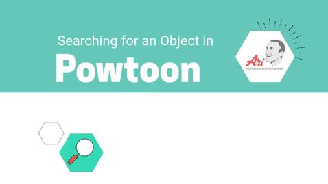 PowToon - 7 - Searching for an Object