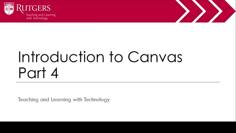 Thumbnail for entry Intro to Canvas Part 4 of 4
