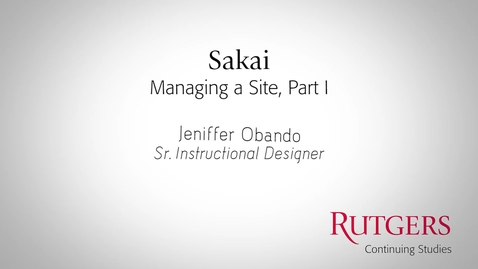 Thumbnail for entry Sakai - Managing A Site: Part I