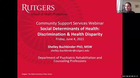 Thumbnail for entry CSS Webinar Social Determinants of Health Discrimination and Health Disparity (6/4/21)