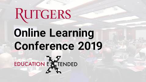 Thumbnail for entry 2019 Rutgers Online Learning Conference Promo