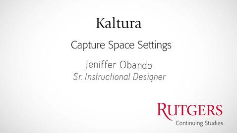 Thumbnail for entry Kaltura: Capture Space Settings