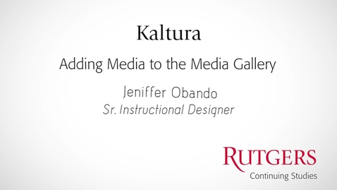 Thumbnail for entry Kaltura: Adding Media To Kaltura Media Gallery