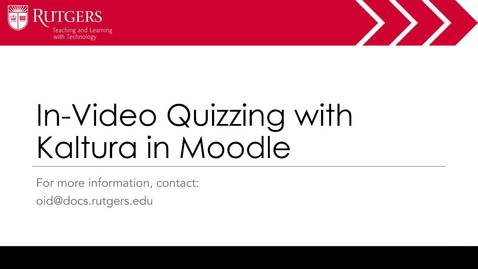 Thumbnail for entry Moodle - In-Video Quizzing with Kaltura in Moodle