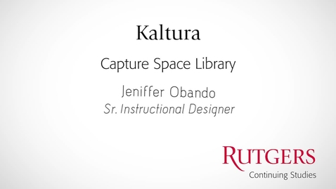 Thumbnail for entry Kaltura: The Capture Space Library