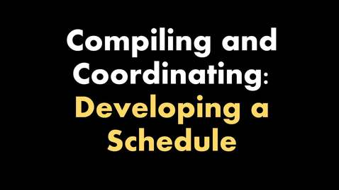 Compiling and Coordinating - Creating a Schedule