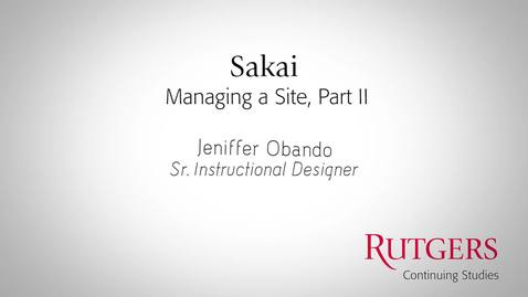 Thumbnail for entry Sakai - Managing A Site: Part II