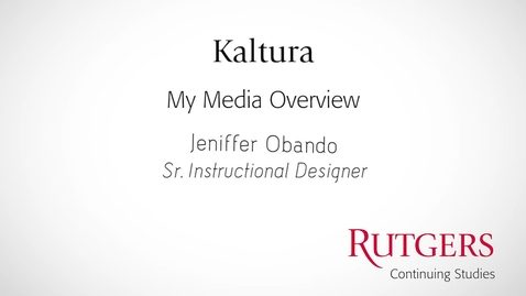 Thumbnail for entry Kaltura: My Media Overview