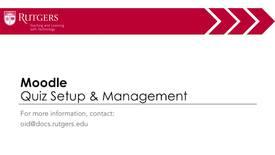 Thumbnail for entry Moodle - Quiz Setup & Management