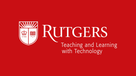 Thumbnail for entry Announcing Rutgers Teaching and Learning with Technology (TLT)
