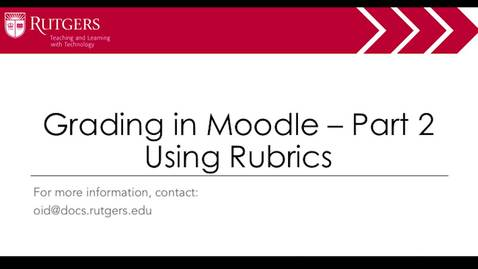 Thumbnail for entry Moodle - Grading in Moodle - Pt.2 Using Rubrics