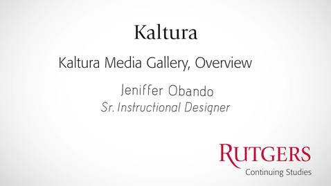 Thumbnail for entry Kaltura: Kaltura Media Gallery Overview