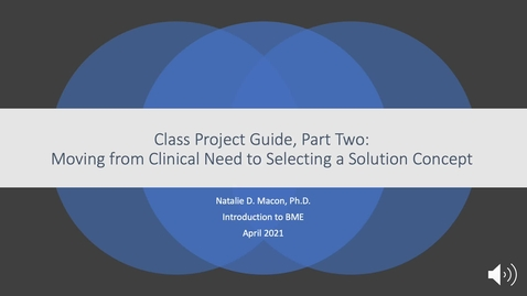 Thumbnail for entry Class Project Guide Part 2 Intro BME 04-18-2021