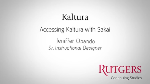 Thumbnail for entry Kaltura: Accessing Kaltura In Sakai
