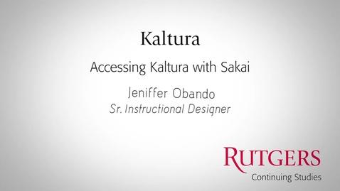 Thumbnail for entry Kaltura: Accessing Kaltura In Sakai