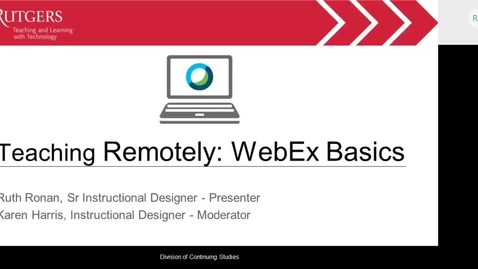 Thumbnail for entry Teaching Remotely WebEx Basics 03.24.20 - Ruth Ronan
