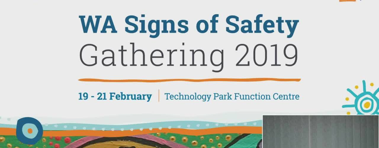 Western Australian Signs of Safety Gathering 2019 : Day One –  19 Feb 2019