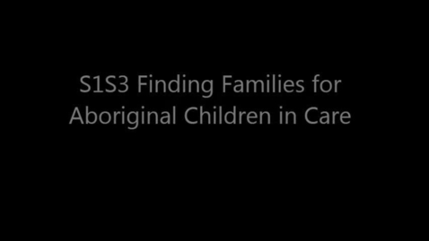 Thumbnail for entry 2015OHC S1S3 Finding Families for Aboriginal Children in Care