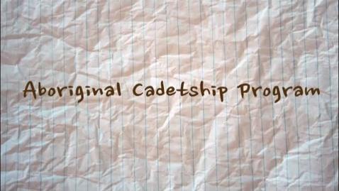 Thumbnail for entry Aboriginal Cadetship Program