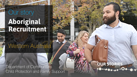 Thumbnail for entry Aboriginal Recruitment at the Department of Communities Child Protection and Family Support