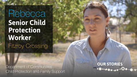 Thumbnail for entry A Day in the Life of a Senior Child Protection Worker in Fitzroy Crossing