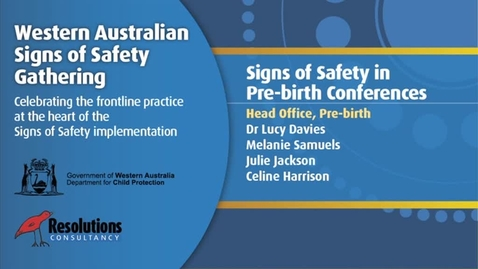 Thumbnail for entry 2011SSG - Day 1 - Head Office, Pre-birth - Signs of Safety Pre-birth Project