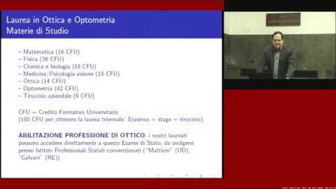 Thumbnail for entry Corso di Laurea in Ottica e Optometria - Orientamento - Scuola di Scienze