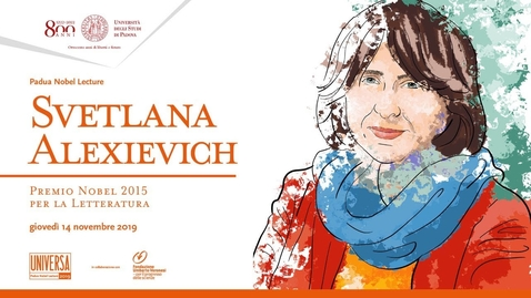 Thumbnail for entry Svetlana Alexievich - Padua Nobel Lecture
