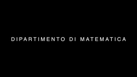 """Thumbnail for entry presentazione del dipartimento di Matematica """"Tullio Levi-Civita"""""""
