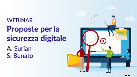 Thumbnail for entry Proposte per la sicurezza digitale - A. Surian e S. Benato