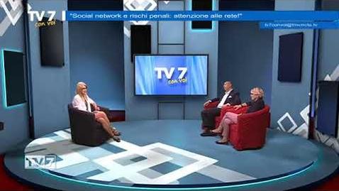 Thumbnail for entry Tv7 con Voi del 21 5 2018 - Social network e rischi penali (3 di 3)