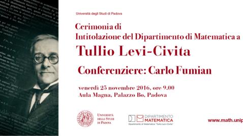 Thumbnail for entry Cerimonia di Intitolazione Dipartimento di Matematica - Conferenza di Carlo Fumian