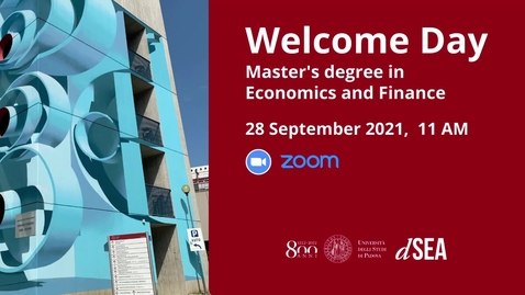 Thumbnail for entry Welcome Day Master's degree in Economics and Finance - A.A. 2021/22
