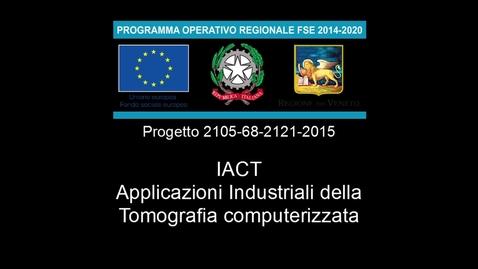 Thumbnail for entry IACT_Applicazioni_industriali_della_Tomografia_Computerizzata_3min