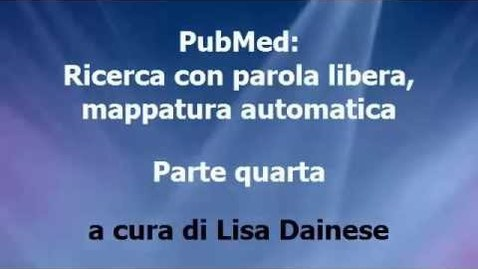 Thumbnail for entry PubMed: Ricerca con parola libera, mappatura automatica