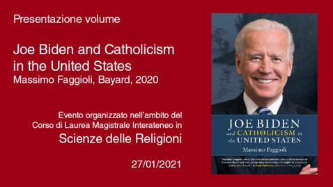 Thumbnail for entry Joe Biden and Catholicism in the United States - Evento online. 27 gennaio 2021