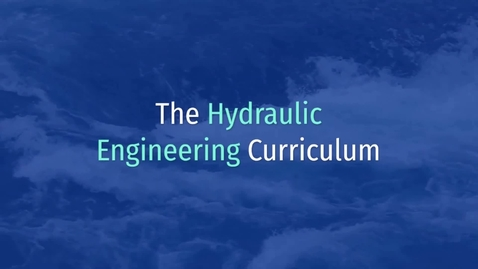 Thumbnail for entry Presentation of the Hydraulics Curriculum