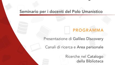 Thumbnail for entry Galileo Discovery: il nuovo strumento per la ricerca bibliografica