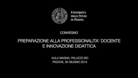 Thumbnail for entry Preparazione alla professionalità docente e innovazione didattica - Prima parte
