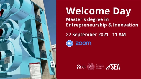Thumbnail for entry Welcome Day Master's degree in Entrepreneurship and Innovation - A.A. 2021/22
