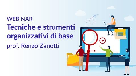 Thumbnail for entry Tecniche e strumenti organizzativi di base - prof. Renzo Zanotti