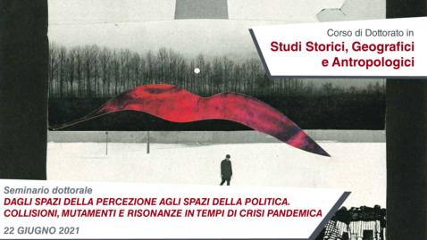 Thumbnail for entry Seminario dottorale | Dagli spazi della percezione agli spazi della politica. Collisioni, mutamenti e risonanze in tempi di crisi pandemica