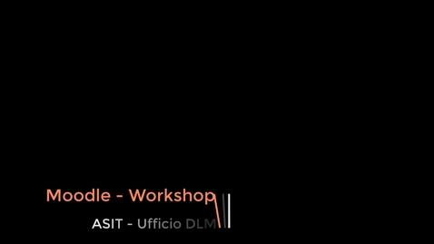 Thumbnail for entry Moodle: Workshop - parte 1