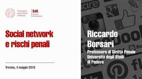 Thumbnail for entry Riccardo Borsari - Social network e rischi penali