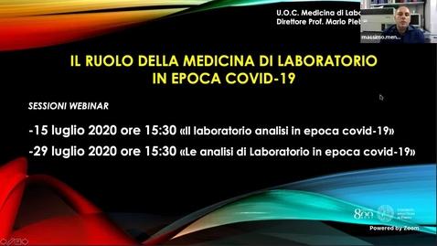Thumbnail for entry Registrazione: IL LABORATORIO ANALISI IN EPOCA COVID-19 - 15 LUGLIO 2020 ORE 15:30/17:00 1 sessione