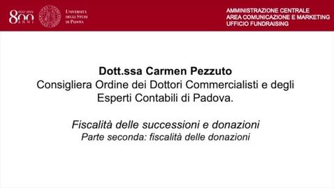 Thumbnail for entry Dott.ssa  Pezzuto seconda parte: fiscalità delle donazioni